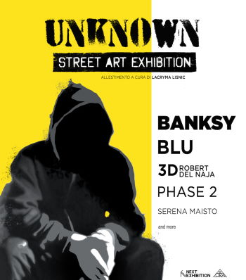 UNKNOWN STREET ART EXHIBITION (Banksy, Blu) - Teatro Degli Arcimboldi Milano