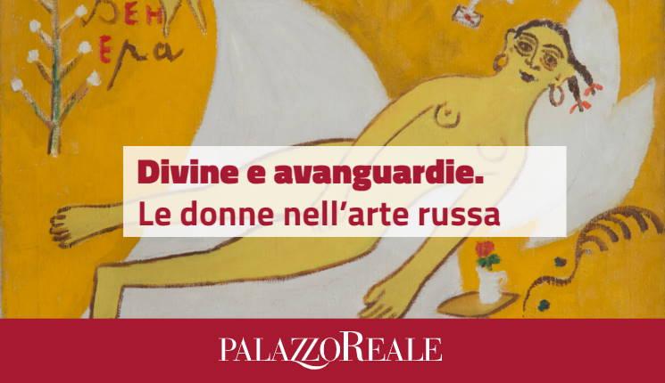 Divine e avanguardie. Le donne nell'arte russa - Palazzo Reale Milano