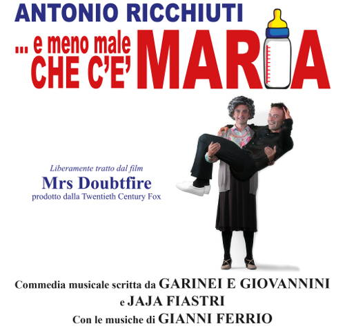 E meno male che c'è Maria, Il Musical - Milano