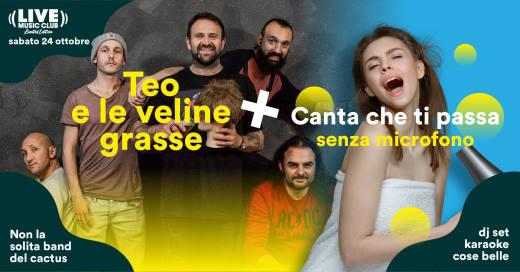 Teo E Le Veline Grasse + Canta che ti passa - Live Music Club Milano