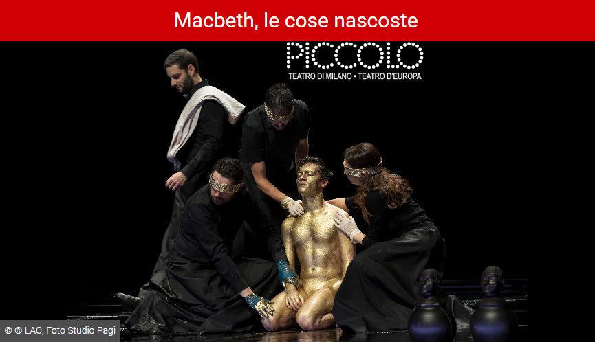 Macbeth, le cose nascoste - Piccolo Teatro Strehler