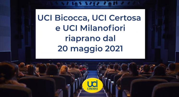 UCI Bicocca, UCI Certosa e UCI Milanofiori riaprano dal 20 maggio 2021