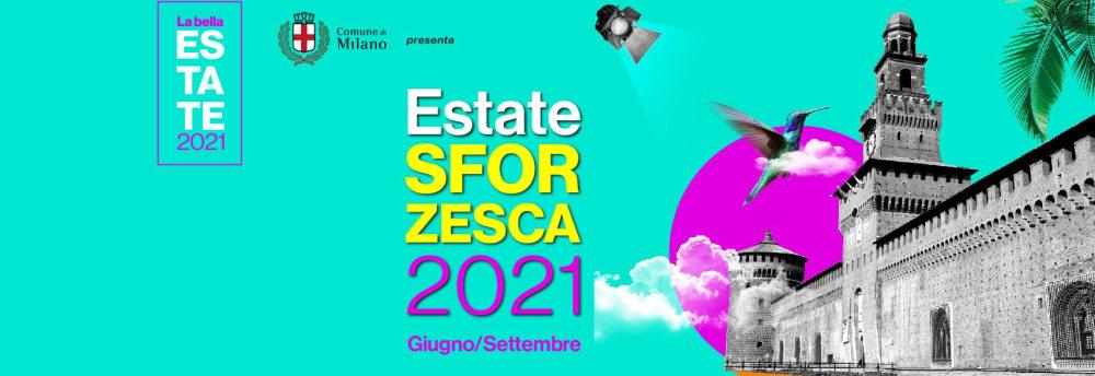 Estate Sforzesca 2021 - Milano