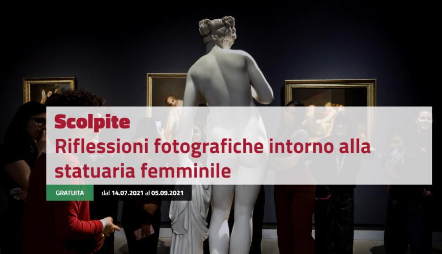 """""""Scolpite. Riflessioni fotografiche intorno alla statuaria femminile"""" - Palazzo reale Milano"""