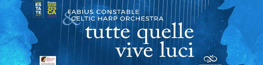 """""""Dante's dream – Tutte quelle vive luci"""" con Fabius Constable e la Celtic Harp Orchestra - Castello Sforzesco di Milano"""