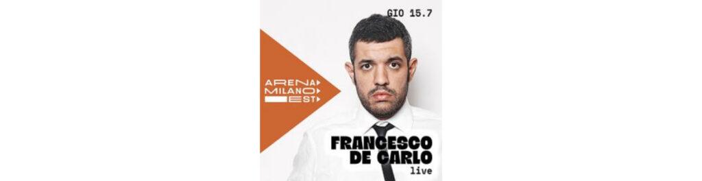 Francesco De Carlo Live - Arena Milano Est