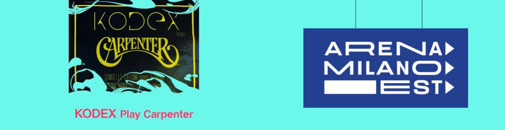 KODEX plays Carpenter Live - Arena Milano Est
