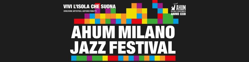 AHUM Milano Jazz Festival/Vivi l'Isola che suona