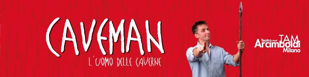 Caveman, L'uomo delle caverne - Teatro Arcimboldi Milano