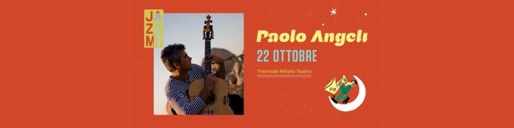 JAZZMI 2021: Paolo Angeli - Triennale Milano