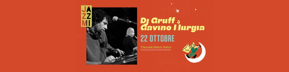 JAZZMI: Dj Gruff & Gavino Murgia - Triennale Milano