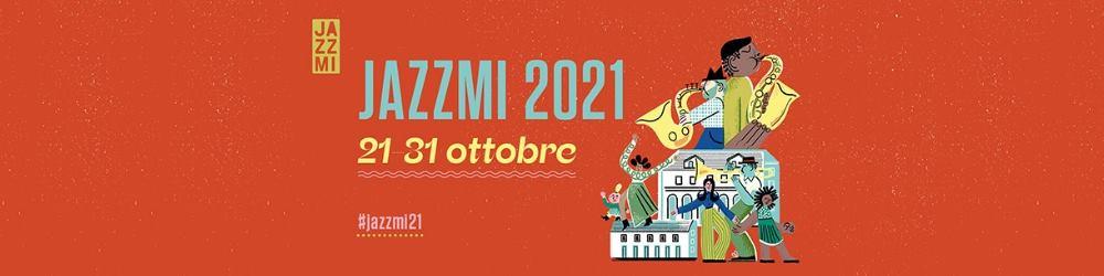 JAZZMI - Jazz Milano 2021